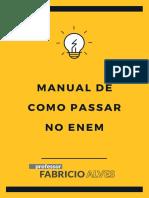 Manual de Como Passar No Enem. Prof. Fabricio Alves