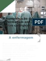 A humanização da enfermagem em centro cirúrgico