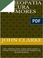 Homeopatia Cura Tumores_ Um Cam - John Clarke