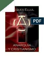 Jacques Ellul - Anarquia y cristianismo