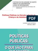 Políticas Públicas Na Atenção à Saúde Da Criança e Do Adolecente