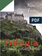 @Perigosasnacionais Trilogia Irmas MacBride - Kira Freitas