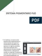 ERITEMA PIGMENTARIO FIJO