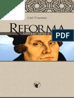 A Reforma Ontem, Hoje e Amanhã - Carl Trueman
