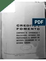 INCORA - 1969 - Crédito y fomento. Compendio de experiencias y realizaciones obtenidas por profesionales al servicio del Instituto Colombiano de la Reforma Agraria (1)