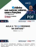 O QUEridinho Das Bancas - Que Na Sintaxe - Diogo Alves