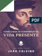 Como Usar os Confortos da Vida Presente by João Calvino [Calvino, João] (z-lib.org)
