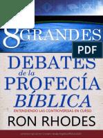 Los 8 Grandes Debates de La Profecía Bíblica - Ron Rhodes