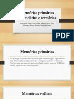 Memórias primárias secundárias e terciárias