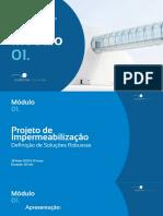 Módulo 1 -Proj Impermeabilização - Definição de Soluções Robustas