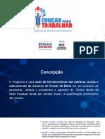 APRESENTACAO EDUCAR PARA TRABALHAR_para os NTEs_Comunidade Escolar_23.04