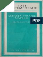 Alfred Kastler - Această stranie materie