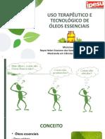 USO TERAPÊUTICO E TECNOLÓGICO DE ÓLEOS ESSENCIAIS