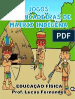 Jogos e Brincadeiras de Matriz Indígena