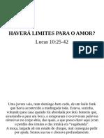 Haverá limites para o amor? Lucas 10 25-42