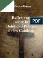 Bojorge Horacio - Reflexiones Sobre La Debilidad Politica de Los Catolicos Qntlc