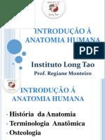 INTRODUÇÃO Á ANATOMIA HUMANA. Instituto Long Tao. Prof. Regiane Monteiro
