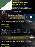 o Cristo Crucificado, o Deus Rejeitado - Marcos 15.21-41