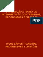 Introdução a teoria de interpretação de transitos, direções e progressões