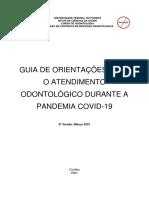 GUIA DE ORIENTAÇÕES PARA O ATENDIMENTO ODONTOLÓGICO DURANTE A PANDEMIA COVID-19