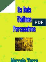 Os Dois Violinos Percussivos