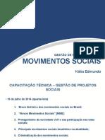 Movimentos Sociais Katia Edmundo - 16 de Julho