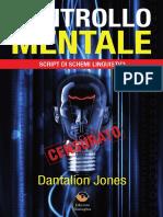 Controllo Mentale Tecniche Proibite Per Ottenere Ciò Che Vuoi by Dantalion Jones (Z-lib.org)
