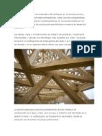 La madera es uno de los materiales más antiguos en las construcciones