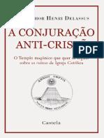 A+Conjuraã ã o+Anticristã +-+Monsenhor+Henri+Delassus