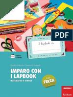 I lapbook di. Giuditta Gottardi e Ginevra G. Gottardi IMPARO CON I LAPBOOK CLASSE TERZA MATEMATICA E SCIENZE