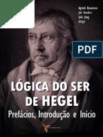 Logica Do Ser de Hegel - Prefácios, Introdução e Início - Argemiro Bavaresco (Org)
