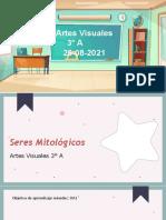 Seres mitológicos (Clase jueves 26 agosto 2021) Artes Visuales 3° A.pptx