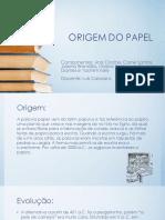 ORIGEM DO PAPEL (2) (1)