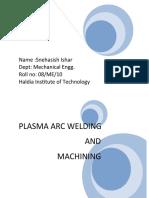 Plasma arc welding and machining