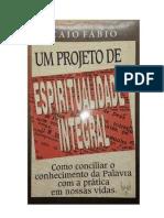 Um Projeto de Espiritualidade Integral - Caio Fábio (PDF)