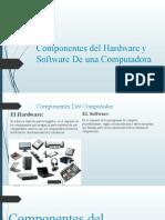 Componentes del Hardware y Software De una Computadora
