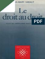 Le Droit Au Droit - Varaut, Jean-Marc