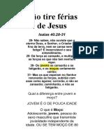 Não Tire Férias de Jesus