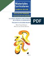 Los centros educativos ante la desprotección de la infancia y la adolescencia Guía para la comunidad educativa María Ferraz Dobarro Marcos Luis Cámara Barroso. Educaciín Primaria y Secundaria