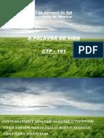 CTP - 101 - A PALAVRA DE VIDA