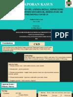 CKD STAGE V ON HD, ANEMIA RENAL, HIPERTENSI GRADE II, ASIDOSIS METABOLIK, EDEMA PARU dd PNEUMONIA COVID 19