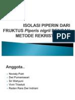 ISOLASI PIPERIN DARI FRUKTUS Piperis nigrii DENGAN METODE REKRISTALISASI