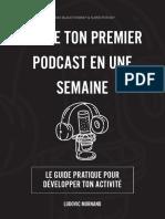 Lance ton premier podcast en une semaine - Le guide pratique pour développer ton activité