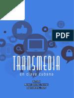 Transmedia en clave cubana. Pautas para la producción transmedia de concursos televisivos de RTV Comercial.