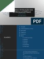 Origem e Evolução do Eletromagnetismo - Completo