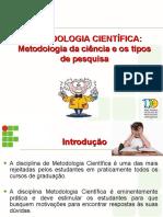 Metodologia da ciência e os tipos de pesquisa