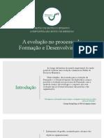 A evolução no processo de Formação e Desenvolvimento