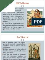 El Tributo + Tierra + Propiedad colectiva de los Incas