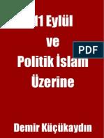 11 Eylül Ve Politik Islam Üzerine - Demir Küçükaydın
