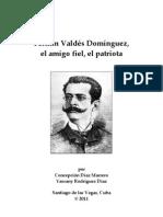 Fermín Valdés Domínguez, el amigo fiel, el patriota